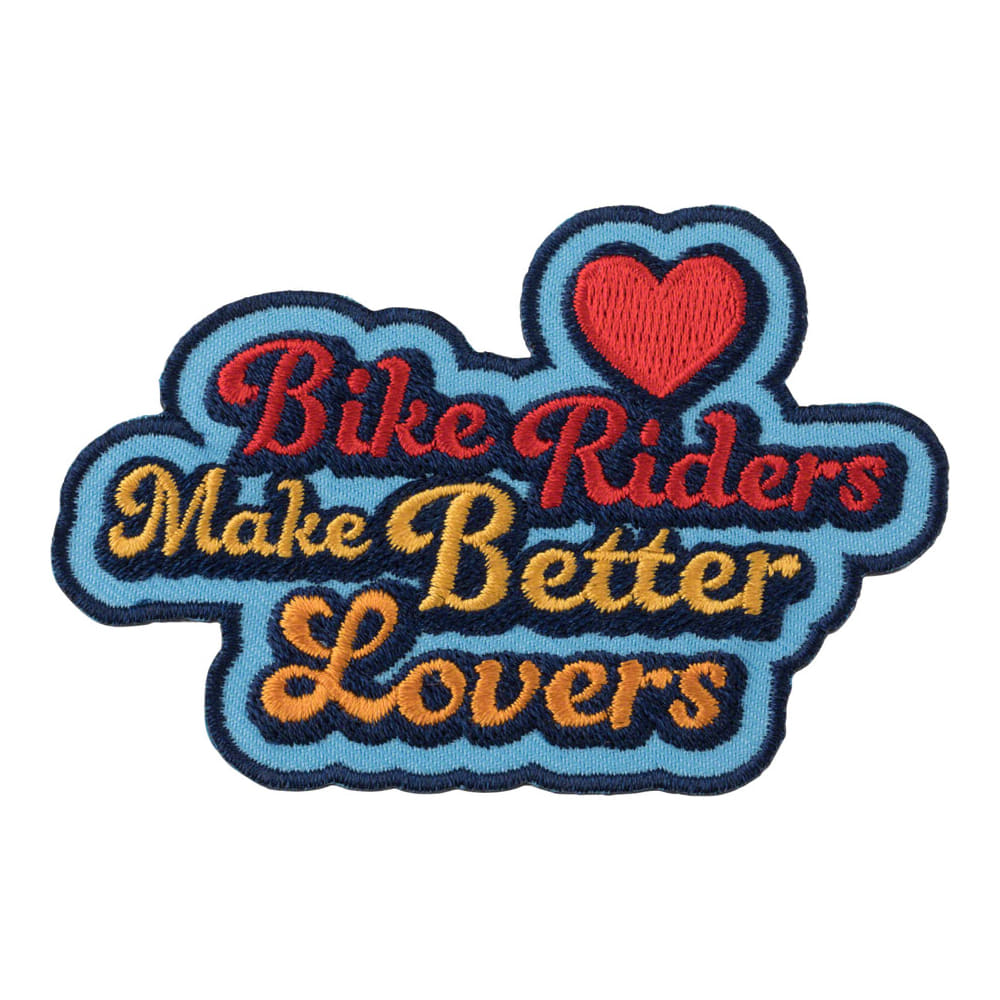 Bike Riders Make Better Lovers Patch